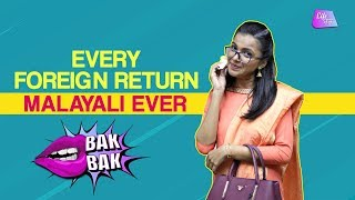Every Foreign Return Malayali Ever | Life Tak