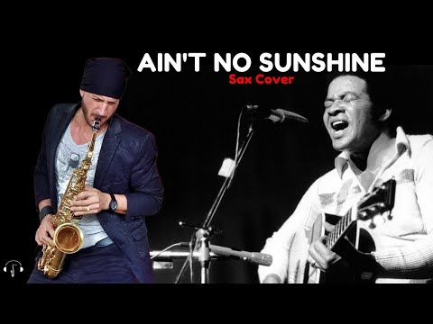 Ain't no sunshine - Bill Whiters Sax Alto Cover Eva Cassidy