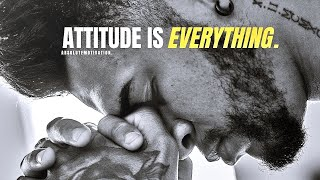 YOUR ATTITUDE IS EVERYTHING! - POWERFUL Motivational Speech Video
