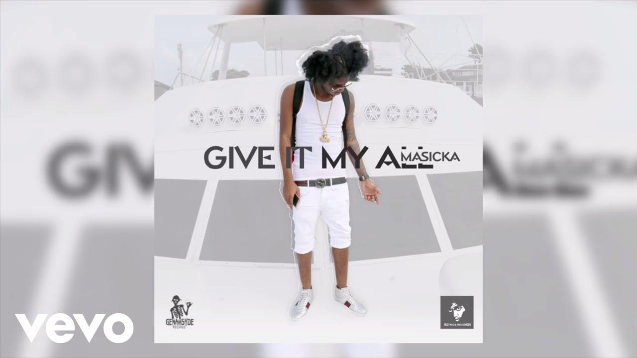 masicka-give-it-my-all-audio-masickagenahsydevevo