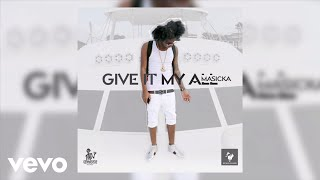 MASICKA - GIVE IT MY ALL (Audio)