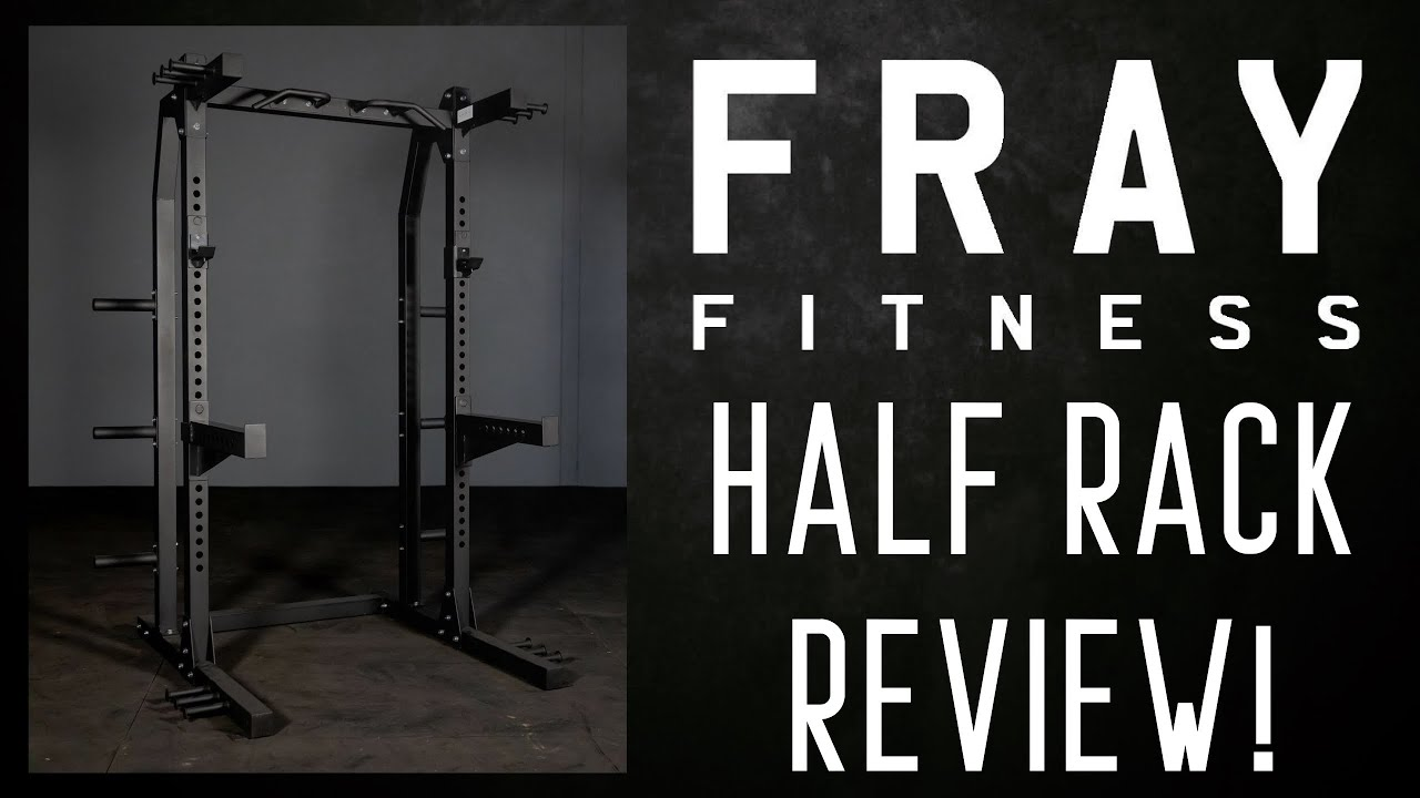 fray fitness half rack review