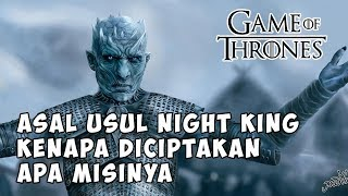 Game Of Thrones Indonesia - Asal Usul Night King