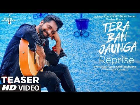 teaser-:tera-ban-jaunga-(reprise)-|-akhil-sachdeva-|-t-series-acoustics-|-releasing-26-august-2019