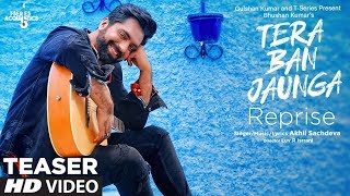 Presenting the teaser of new acoustic song tera ban jaunga (reprise) sung by akhil sachdeva. full video releasing on 26 august 2019 only t-se...