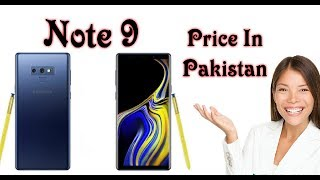 Samsung Galaxy Note 9 || Price In Pakistan 2018 !!