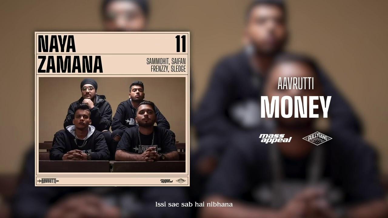 Aavrutti – Money (Official Audio) | Naya Zamana | Mass Appeal India | Gully Gang