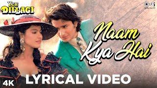 Naam Kya Hai Lyrical - Yeh Dillagi | Saif Ali Khan & Kajol | Lata Mangeshkar & Kumar Sanu