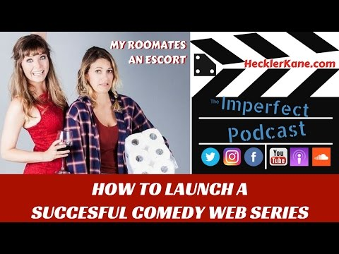 How to Make a Web Series A Success with Trish Rainone & Katie Uhlmann