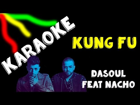 Karaoke | Kung Fu | Dasoul feat Nacho | HD