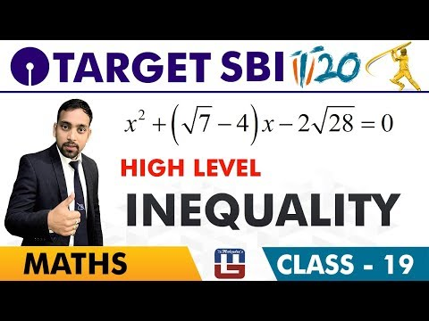 SBI Clerk Prelims 2018 | Inequality | High Level | Maths Session | Live At 10 am | Class-19
