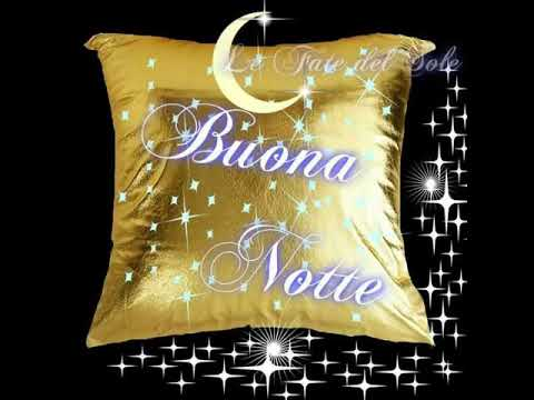 Buona Notte Della Cara Amica Anna Penna Video 1510345557 Youtube