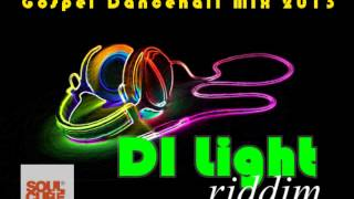 Gospel Dancehall Mix 2013 - Di Light Riddim