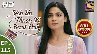 Yeh Un Dinon Ki Baat Hai - Ep 115 - Full Episode - 12th February, 2018