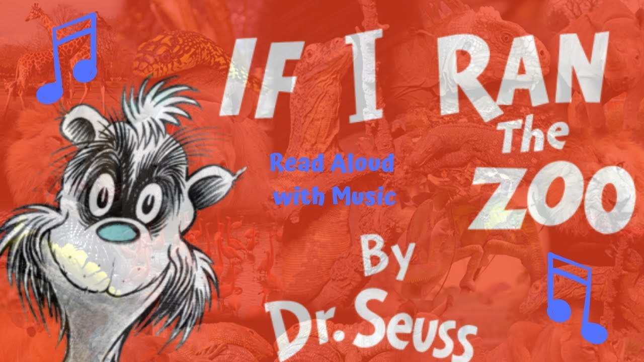 If I Ran The Zoo Dr Seuss Read Aloud With Music Zoo Tycoon 2 Theme Youtube