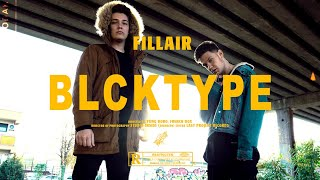 FILLAIR - BLCKTYPE (Official Music Video)