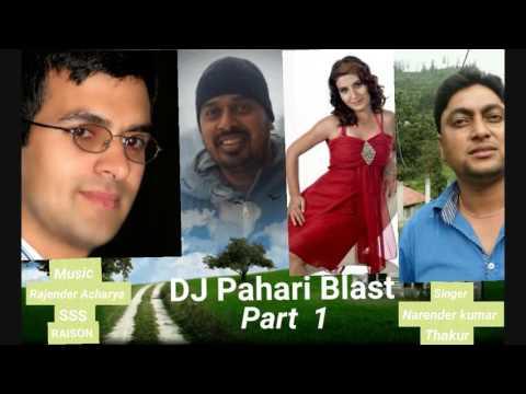 Kullu Manali Latest DJ Pahari Blast / Narender Kumar Thakur / Rajender Acharya / 2017