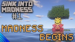 Madness Begins | Sink into Madness | 1/3