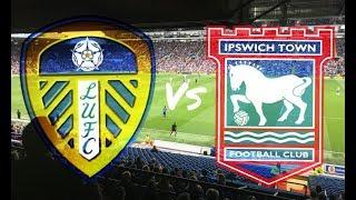 Leeds United vs Ipswich Town 23rd September 2017 (MATCH DAY VLOG)