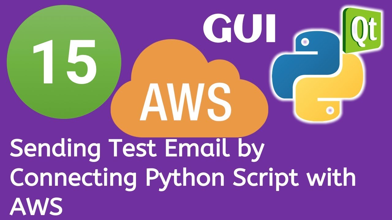 15 PyQt5 Python GUI and AWS Boto3 Tutorial- Sending Test Email by  Connecting Python Script with AWS
