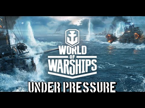 World of Warships - Under Pressure