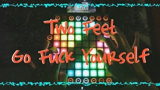 Video Two Feet - Go Fuck Yourself // Launchpad Pro Cover download MP3, 3GP, MP4, WEBM, AVI, FLV November 2017