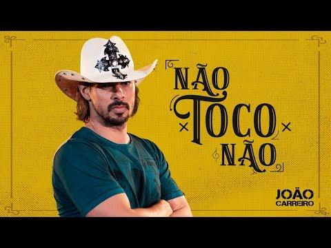 João Carreiro - NÃO TOCO NÃO (BRUTOS DE VERDADE)