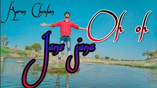 Oh oh Jane Jana | Unplugged love story songs || Karan Chouhan ||New Remix Varison With Rap||