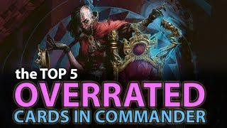The Top 5 OVERRATED Cards in Commander | The Command Zone #161 | Magic: the Gathering Commander