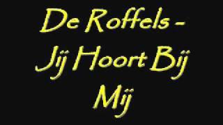 de roffels - jij hoort bij mij