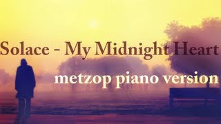 Piano Version // Solace - My Midnight Heart