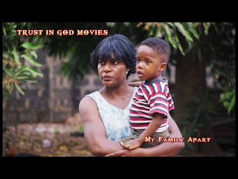 My Family Apart - 2017  Latest Nigerian Nollywood Movie
