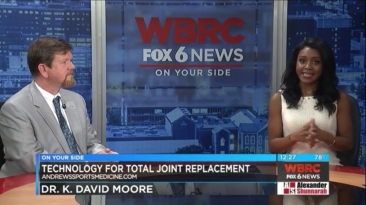 Dr  K  David Moore - WBRC FOX 6 - Mako Robotic-Arm Assisted Surgery