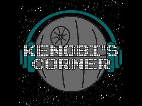 Kenobi's Corner   Ep 73   Disapointed Dad Talk