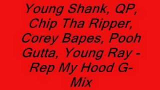 Young Shank, QP, Chip, Corey Bapes, Pooh Gutta & Young Ray - REP MY HOOD (Rmx)