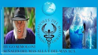 SEÑALES DEL MAS ALLA Y DEL MAS ACA por HUGO SEMOLONI