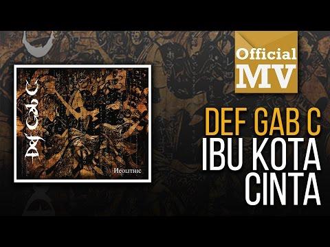Def Gab C - Ibu Kota Cinta (Official Music Video)
