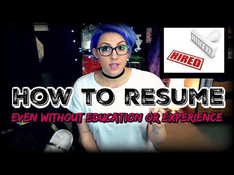 How to Write a Good Resume | Without Experience or Education