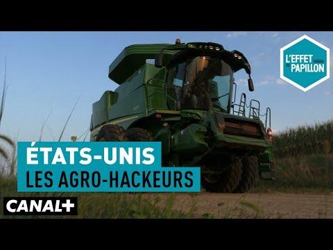 États-Unis : Les agro-hackeurs - L'Effet Papillon – CANAL+