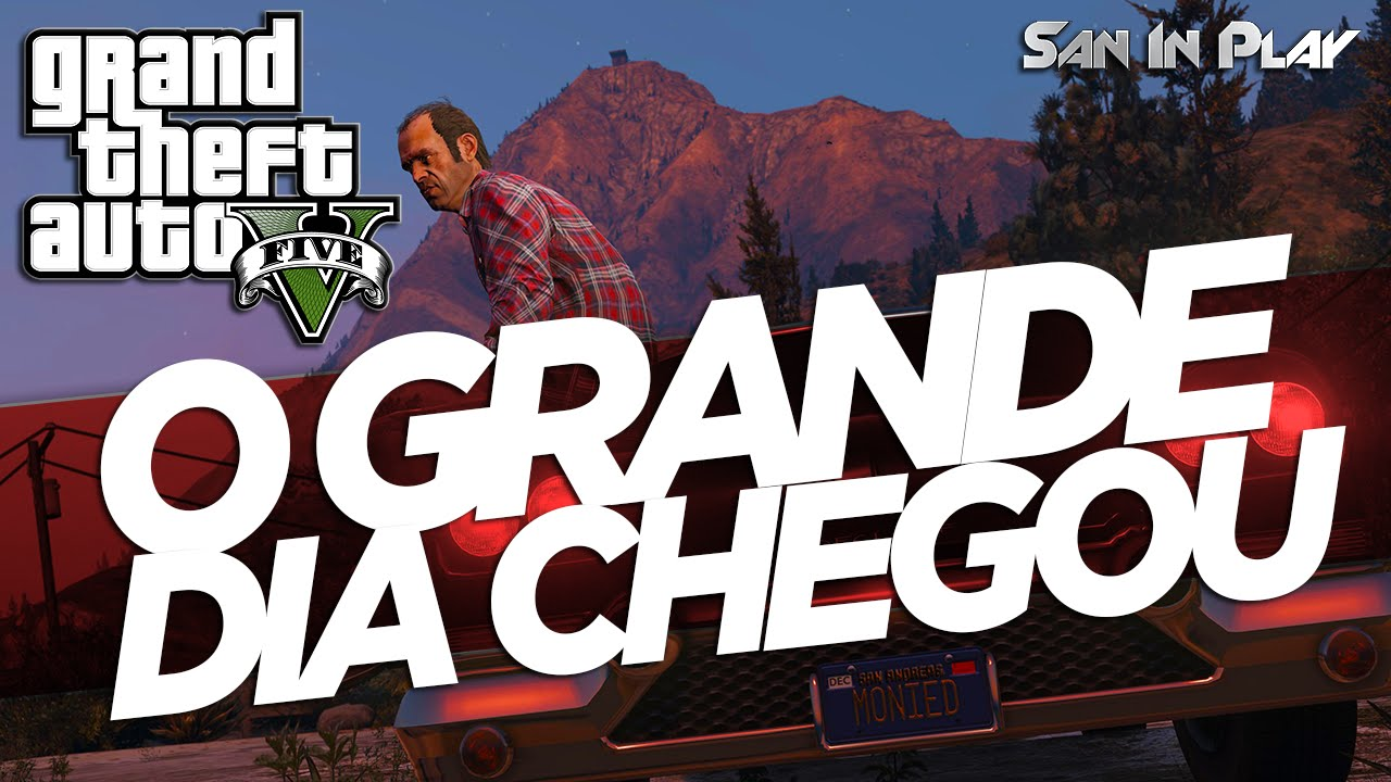 GTA V PC: O GRANDE DIA CHEGOU!