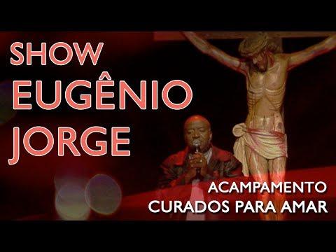 Show Eugênio Jorge - Acampamento Curados para Amar (17/06/17)