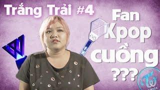 trang trai 4 fan kpop cuong