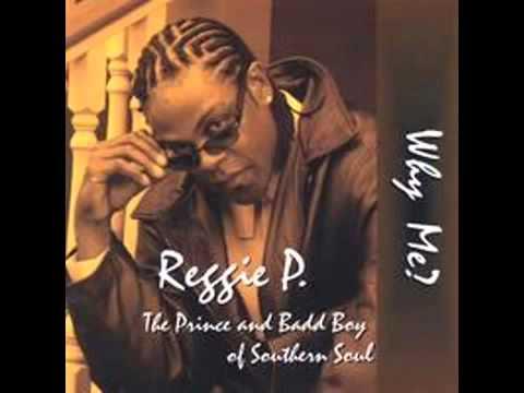 Reggie P   Why Me