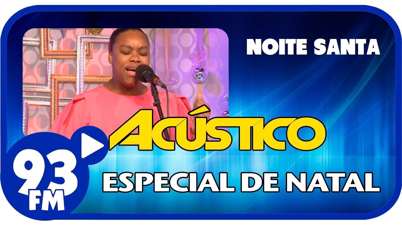 Elaine Martins - NOITE SANTA - Acústico 93 Especial de Natal - AO VIVO - Dez/2014