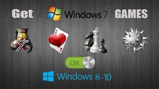 Get Windows 7 Games On Windows 8 10