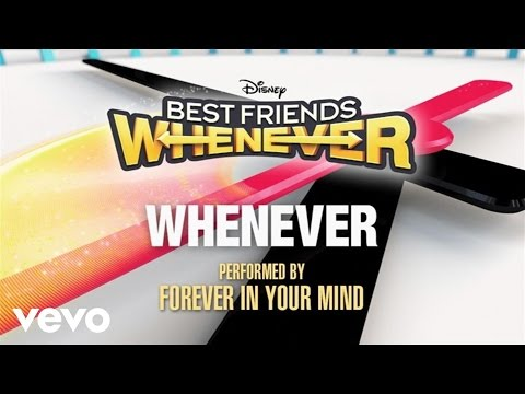 "Forever In Your Mind - Whenever (From ""Best Friends Whenever"" (Audio Only))"