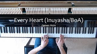 Every Heart (Inuyasha/BoA) - Piano Cover By James Hsin