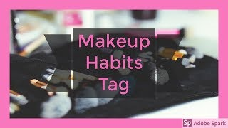 MAKEUP HABITS TAG