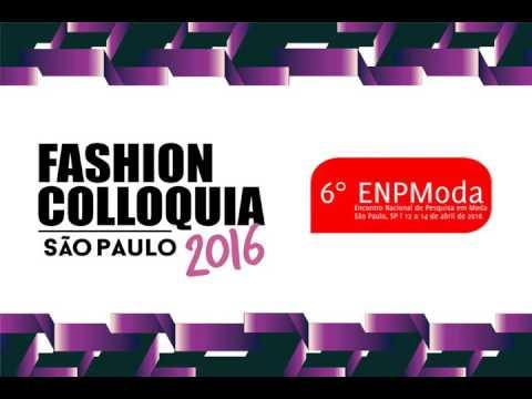 Fashion Colloquia 2016 - 6º Encontro Nacional de Pesquisa em Moda – ENPModa