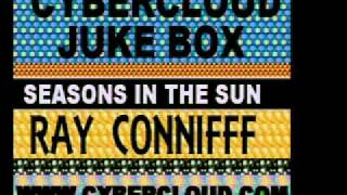 CYBERCLOUD JUKE BOX   .... RAY CONNIFF    SEASONS IN THE SUN